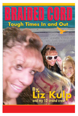 Award winning Braided Cord Tough Times In and Out by Liz Kulp